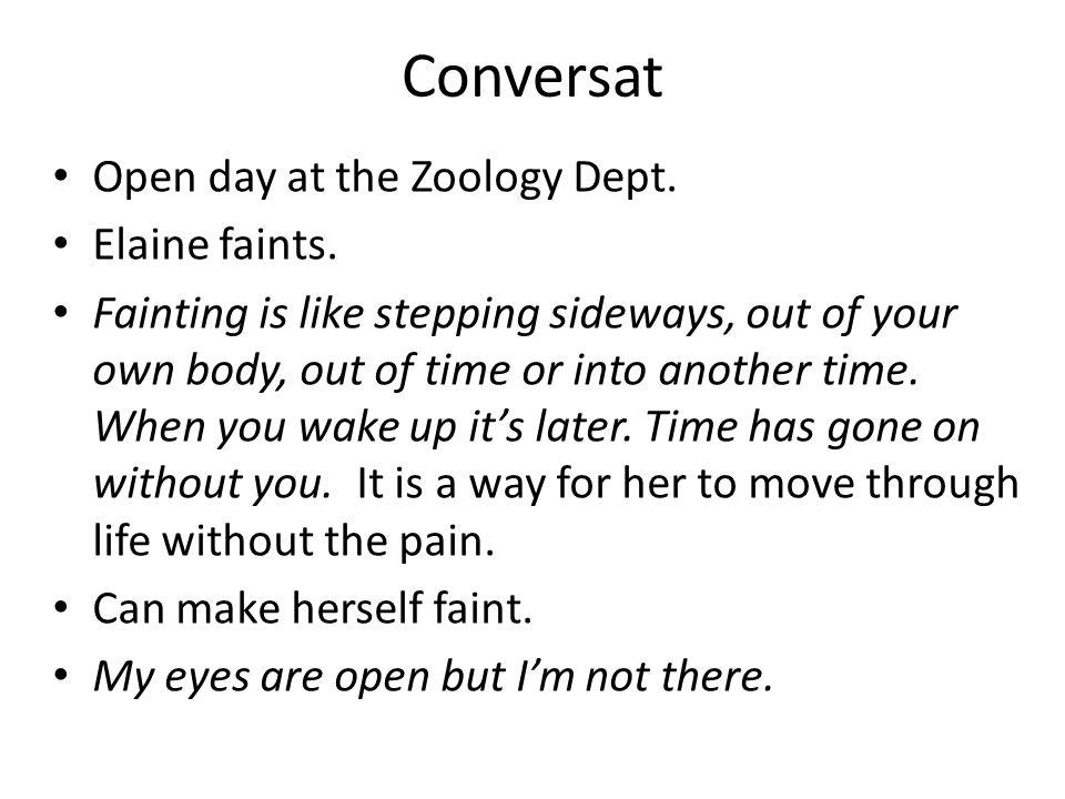 Conversat Open day at the Zoology Dept. Elaine faints.