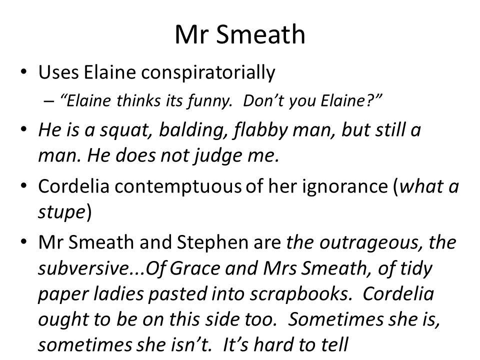 Mr Smeath Uses Elaine conspiratorially