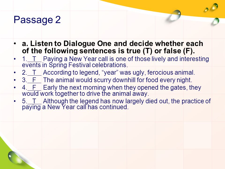 Passage 2 a. Listen to Dialogue One and decide whether each of the following sentences is true (T) or false (F).