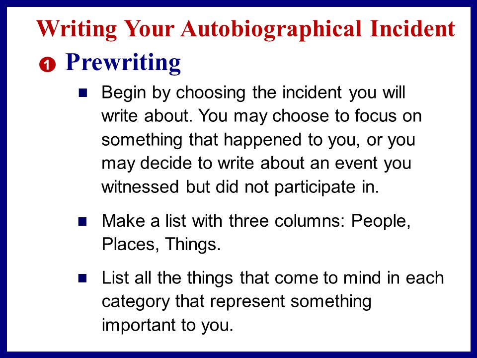 Prewriting Writing Your Autobiographical Incident