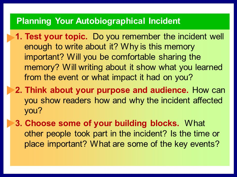 Planning Your Autobiographical Incident