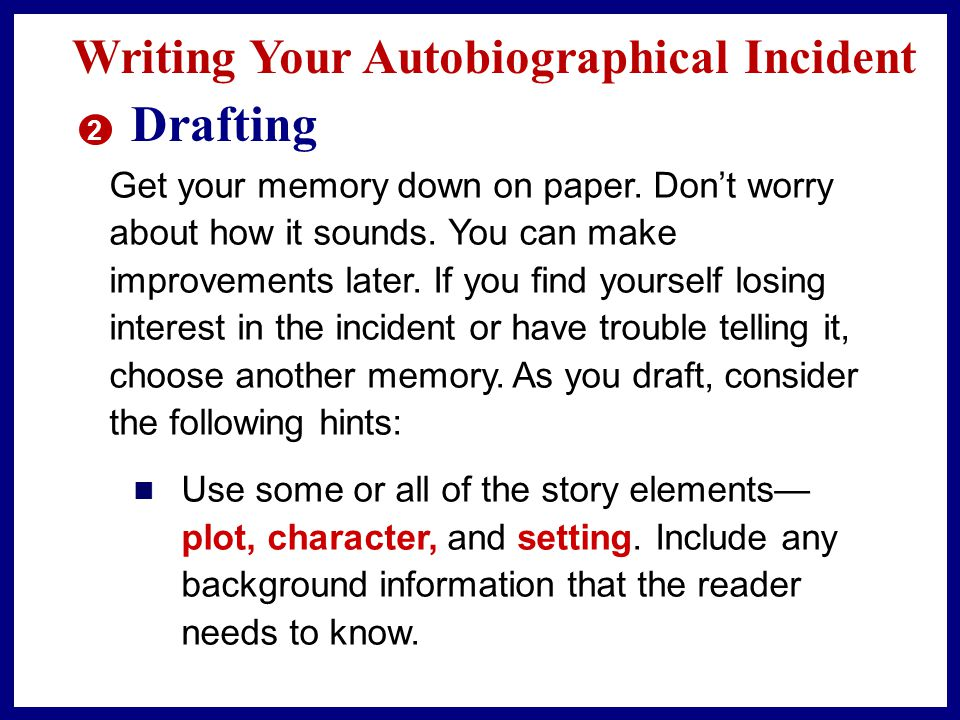 Drafting Writing Your Autobiographical Incident