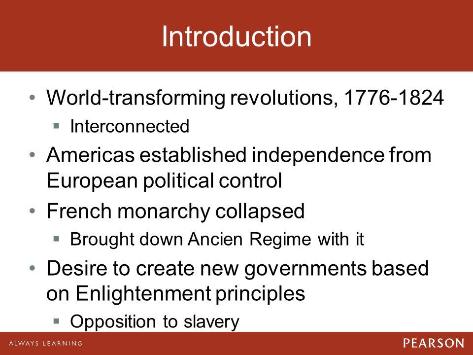 Introduction World-transforming revolutions, 1776-1824
