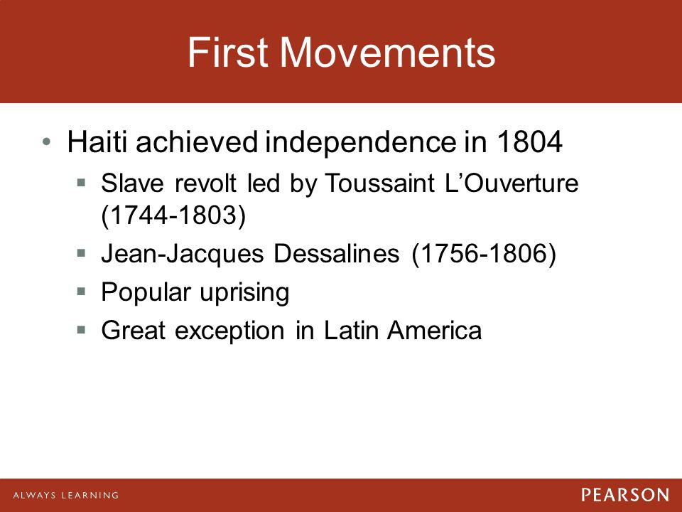 First Movements Haiti achieved independence in 1804