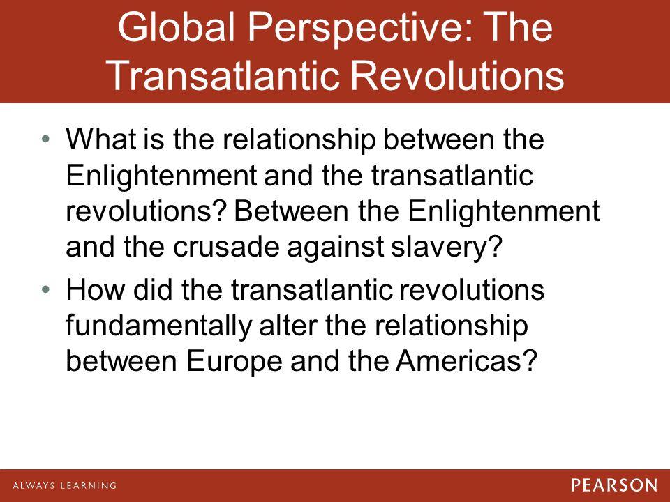 Global Perspective: The Transatlantic Revolutions