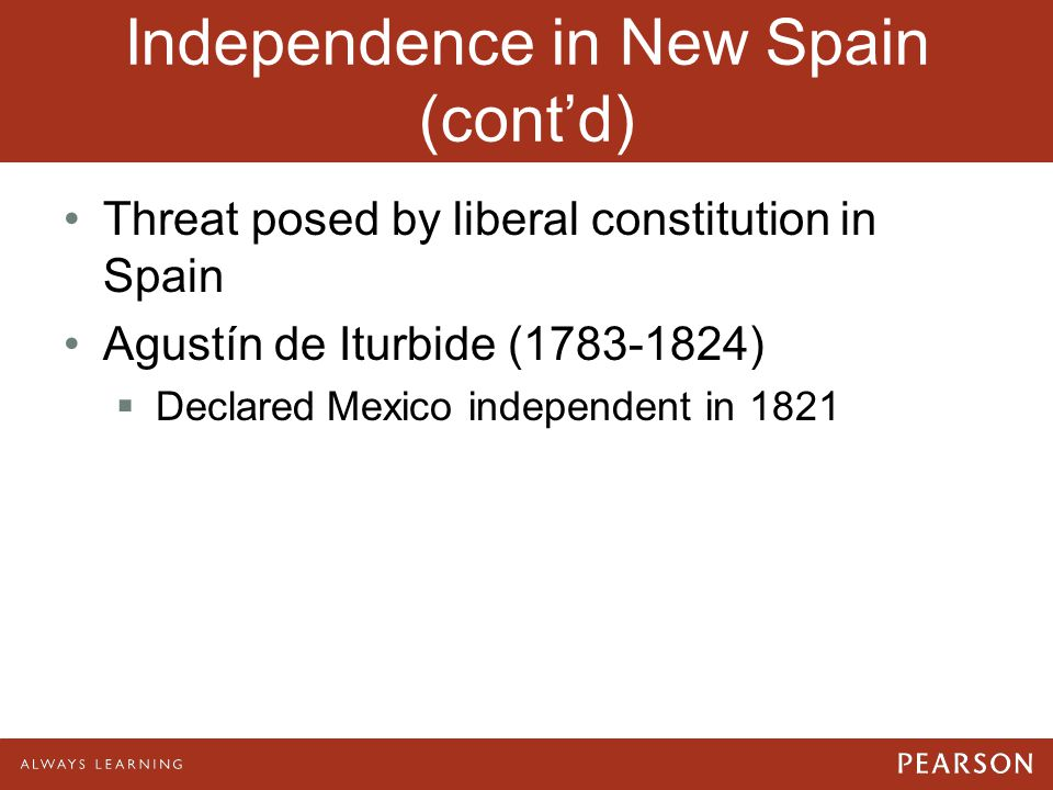 Independence in New Spain (cont'd)