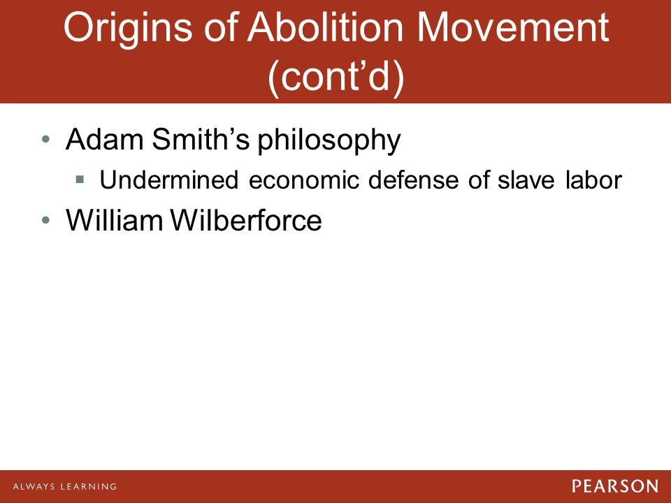 Origins of Abolition Movement (cont'd)