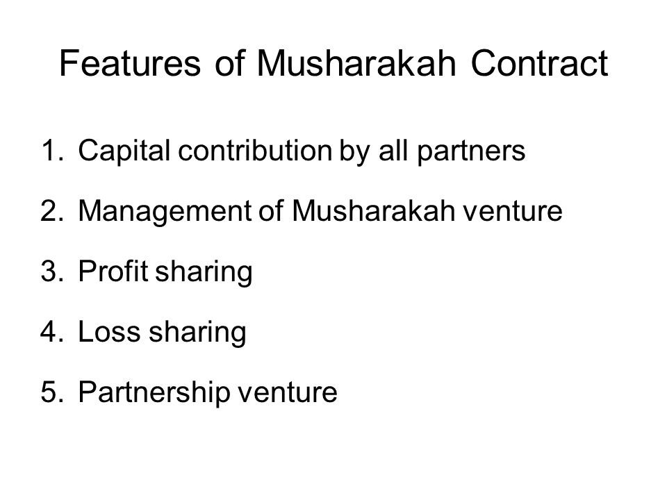 Features of Musharakah Contract