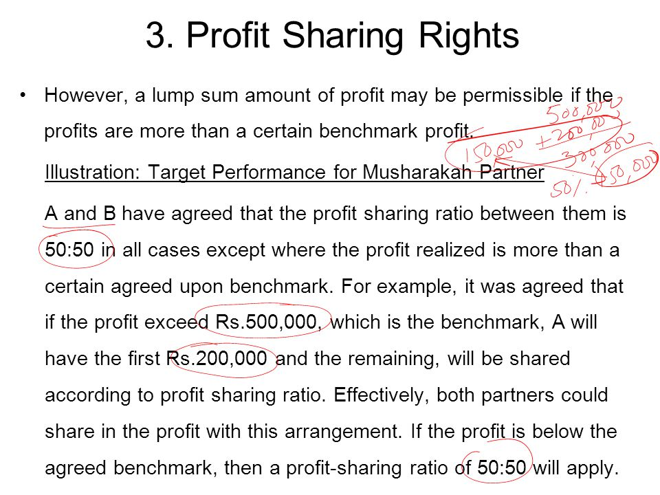 3. Profit Sharing Rights However, a lump sum amount of profit may be permissible if the profits are more than a certain benchmark profit.