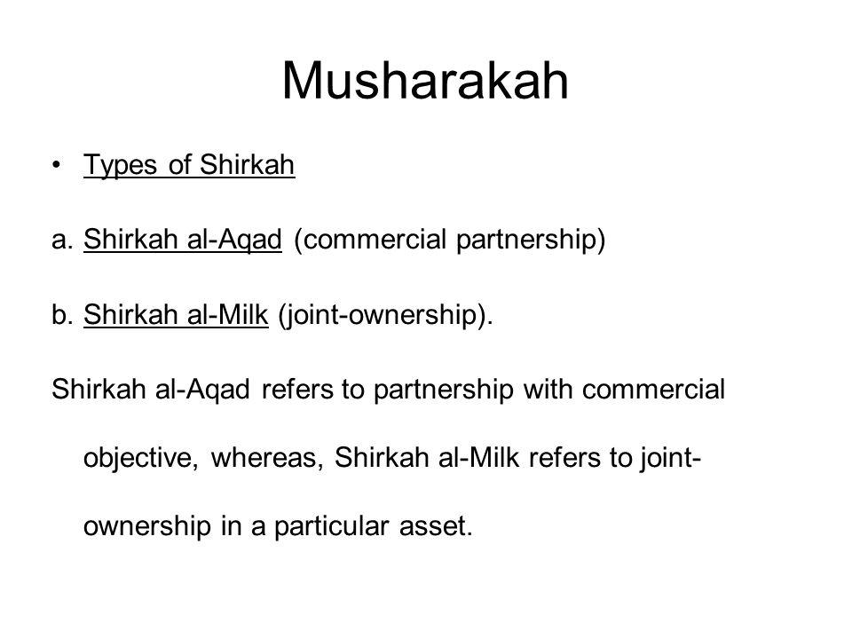 Musharakah Types of Shirkah Shirkah al-Aqad (commercial partnership)