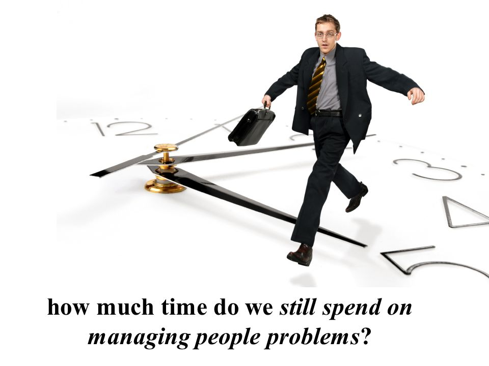 how much time do we still spend on managing people problems