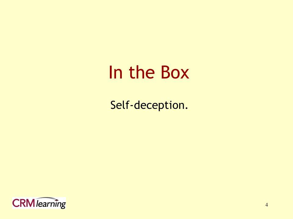 In the Box Self-deception.