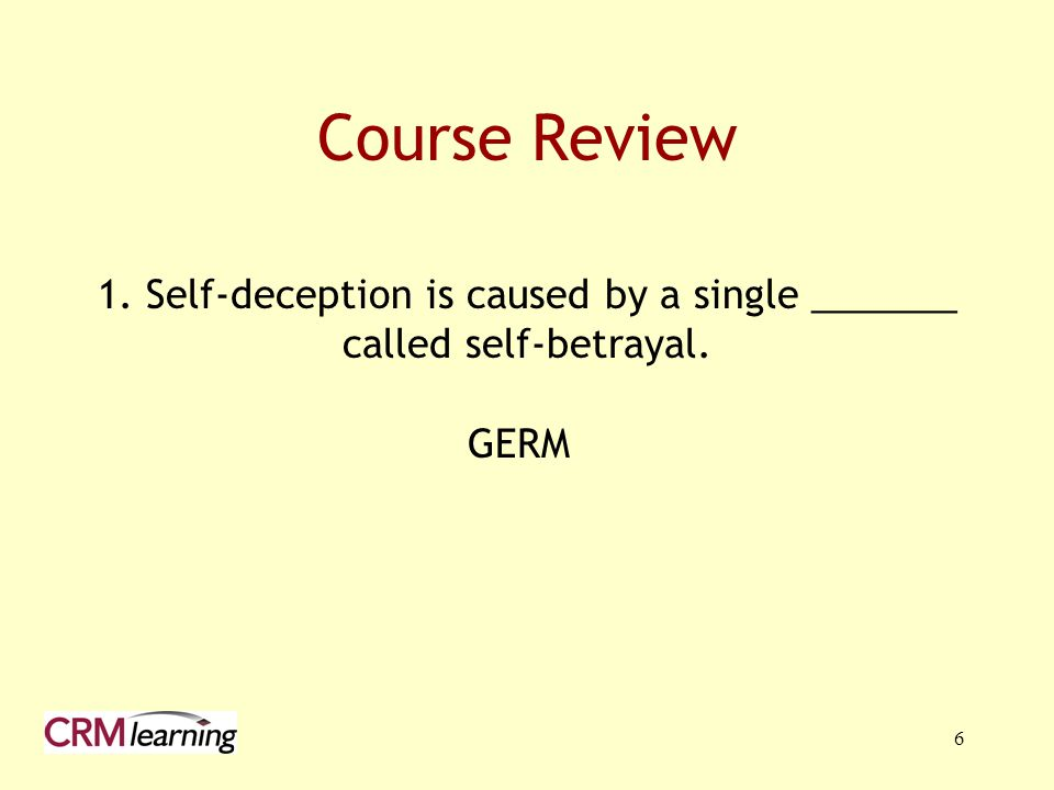 1. Self-deception is caused by a single _______ called self-betrayal.