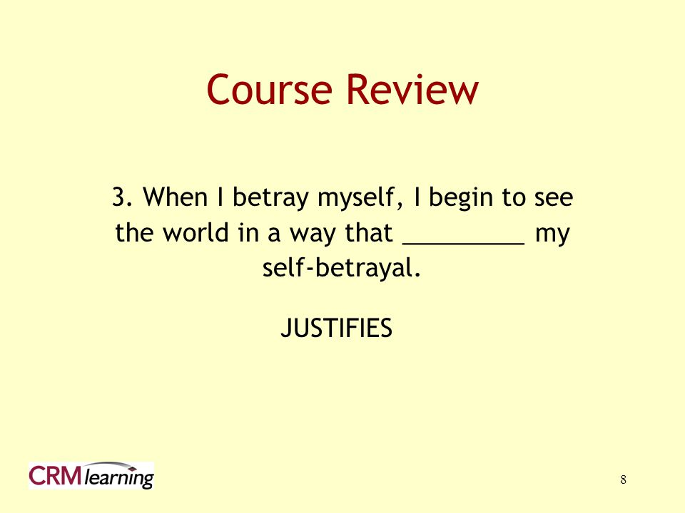 Course Review 3. When I betray myself, I begin to see