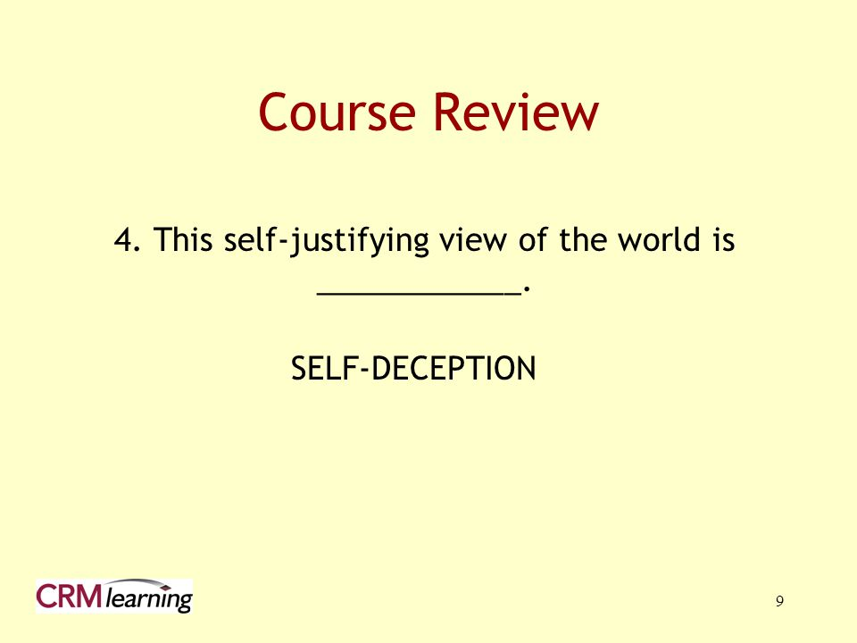 4. This self-justifying view of the world is ____________.