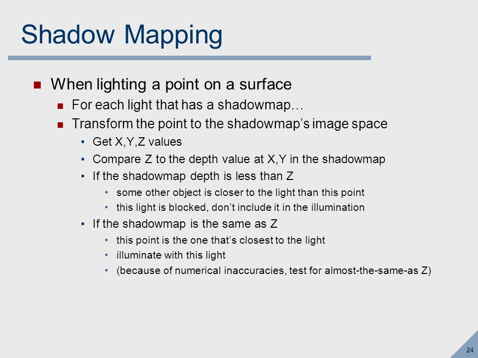 Shadow Mapping A scene with shadows point light source