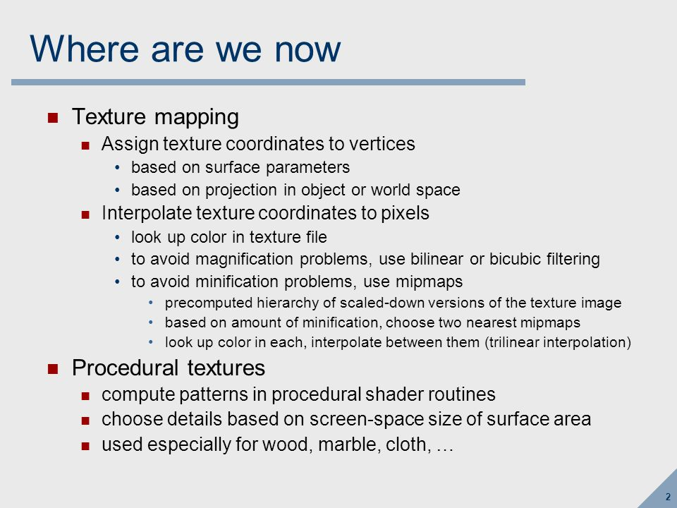 Fancy Texture Effects We can look up data at each pixel… What can we do with it Given procedural shaders, can do most anything we want!