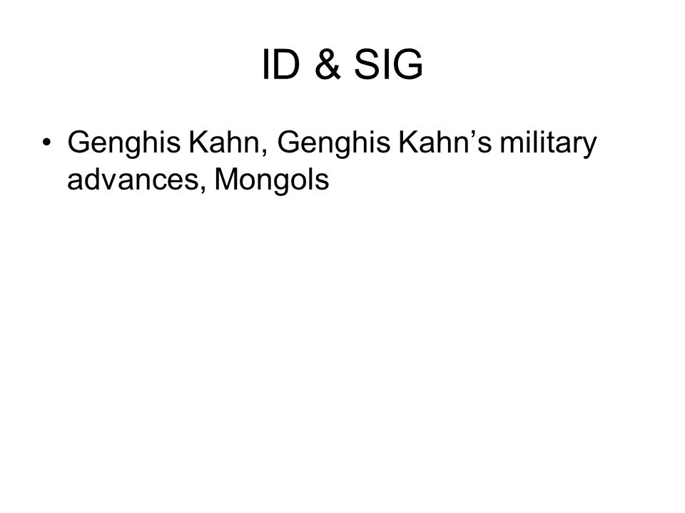 ID & SIG Genghis Kahn, Genghis Kahn's military advances, Mongols