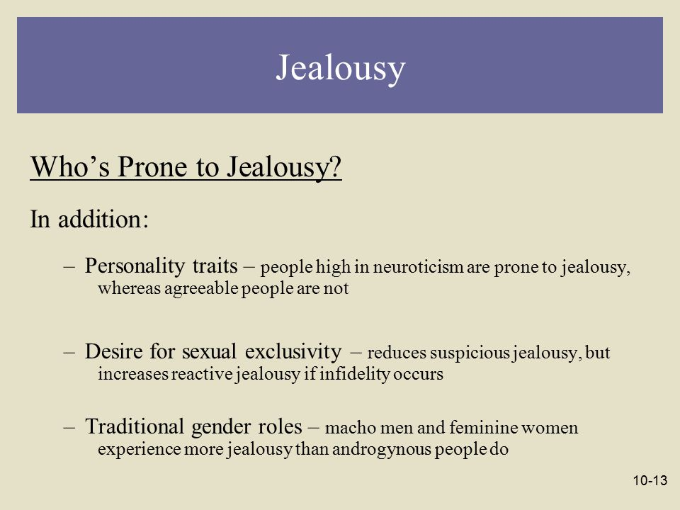 Jealousy Who's Prone to Jealousy In addition: