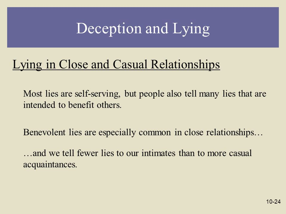 Deception and Lying Lying in Close and Casual Relationships