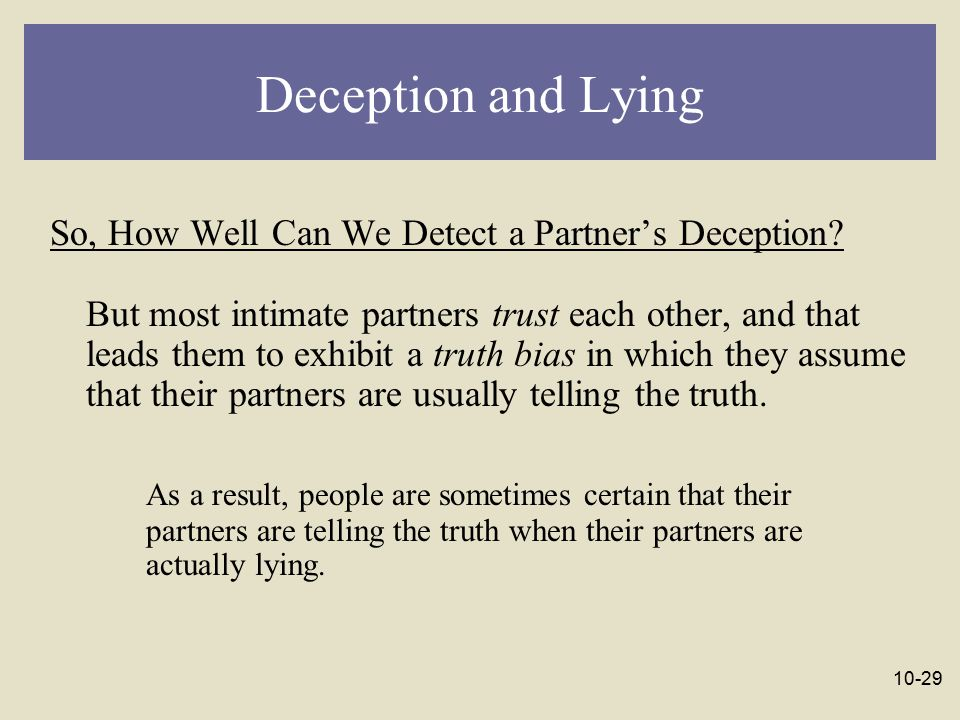 Deception and Lying So, How Well Can We Detect a Partner's Deception