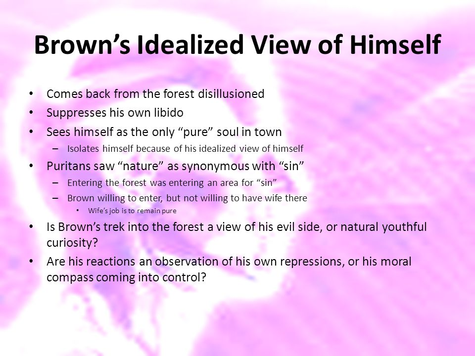 Brown's Idealized View of Himself