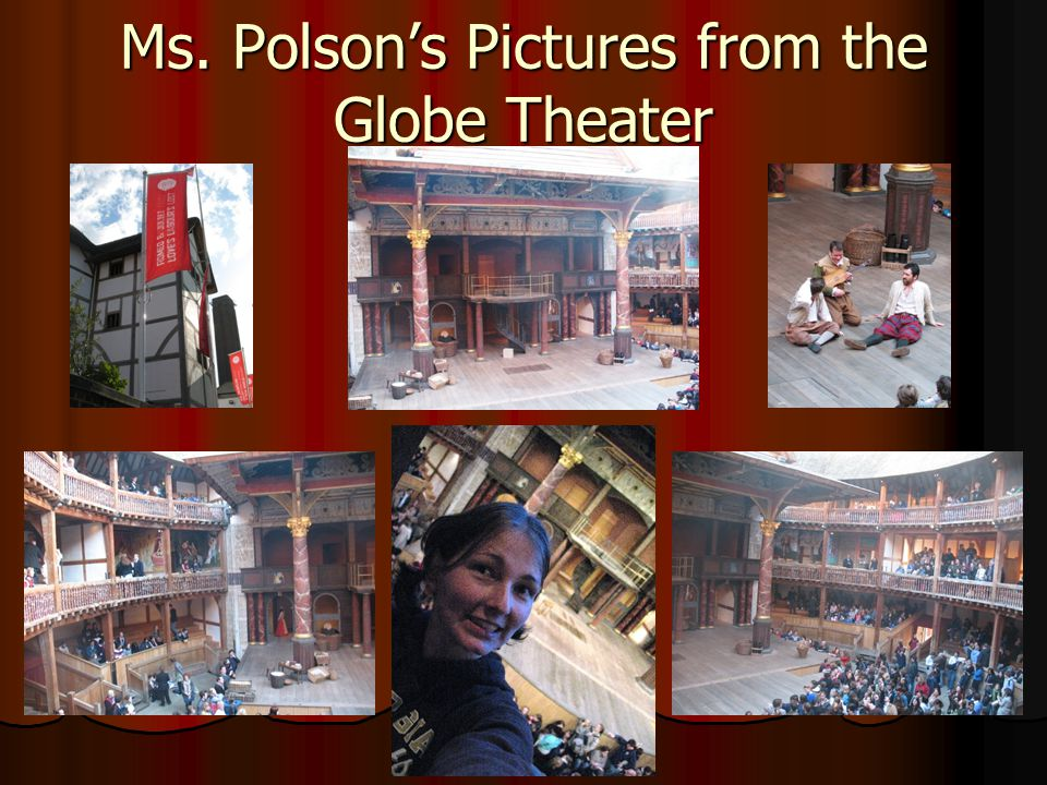 Ms. Polson's Pictures from the Globe Theater