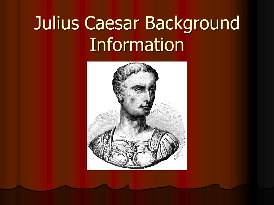Julius Caesar Background Information