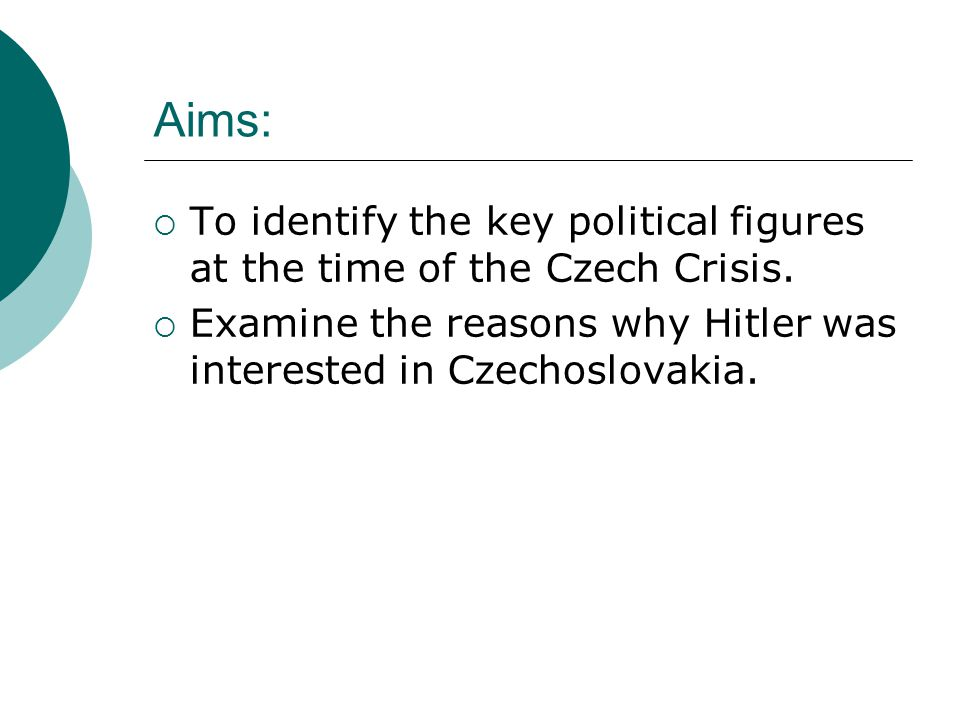 Aims: To identify the key political figures at the time of the Czech Crisis.