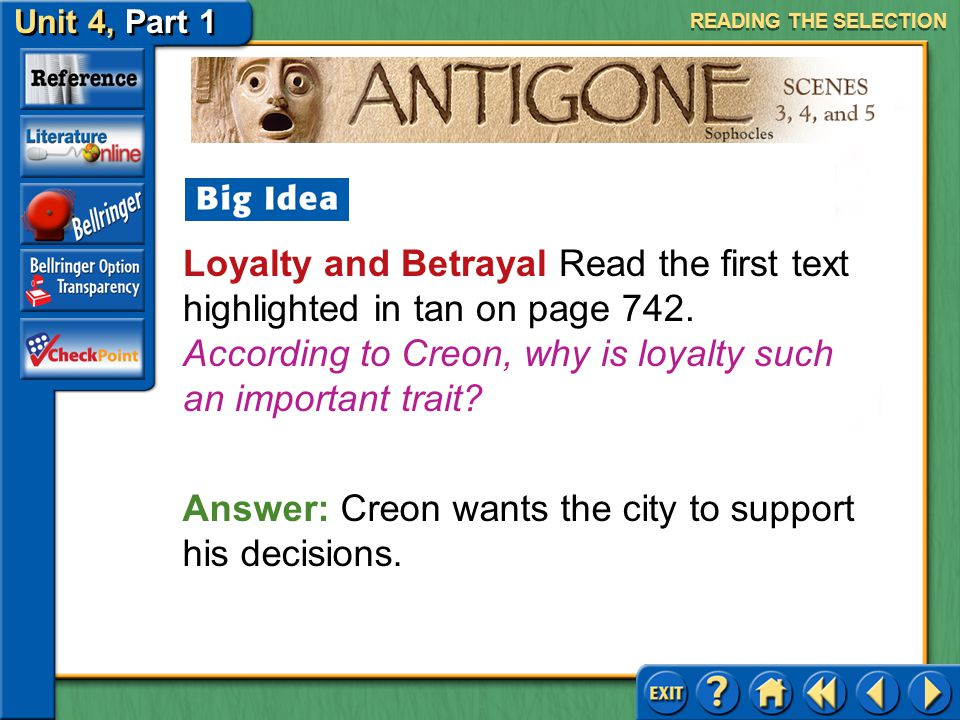 Answer: Creon wants the city to support his decisions.