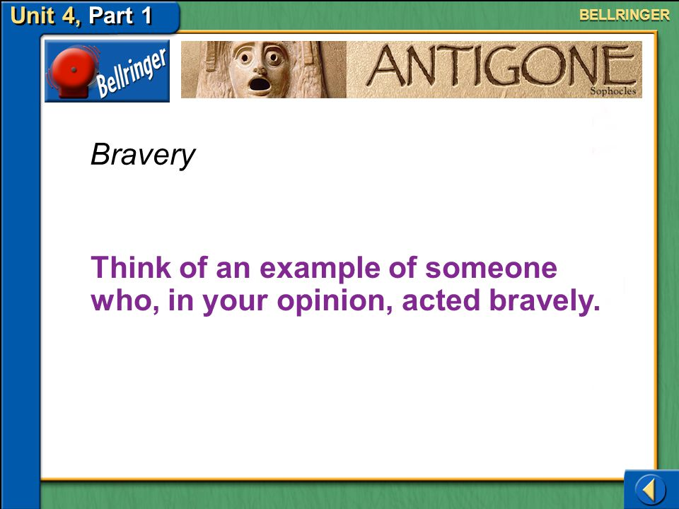 Think of an example of someone who, in your opinion, acted bravely.