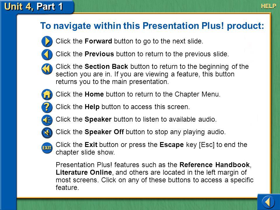 Unit 4, Part 1 To navigate within this Presentation Plus! product: