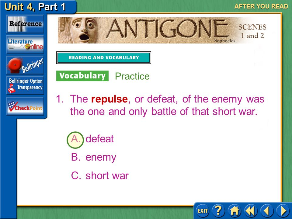 AFTER YOU READ Practice. The repulse, or defeat, of the enemy was the one and only battle of that short war.