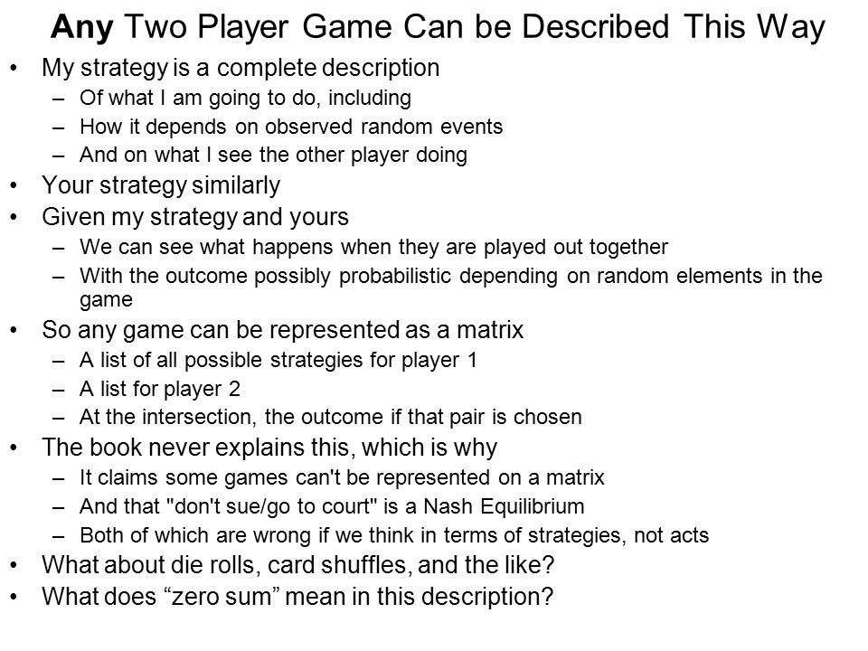 Any Two Player Game Can be Described This Way