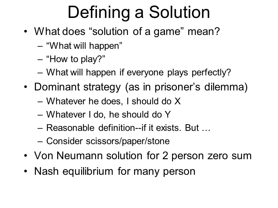 Defining a Solution What does solution of a game mean