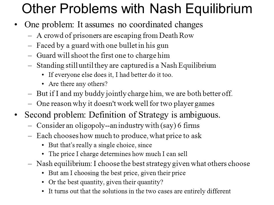 Other Problems with Nash Equilibrium