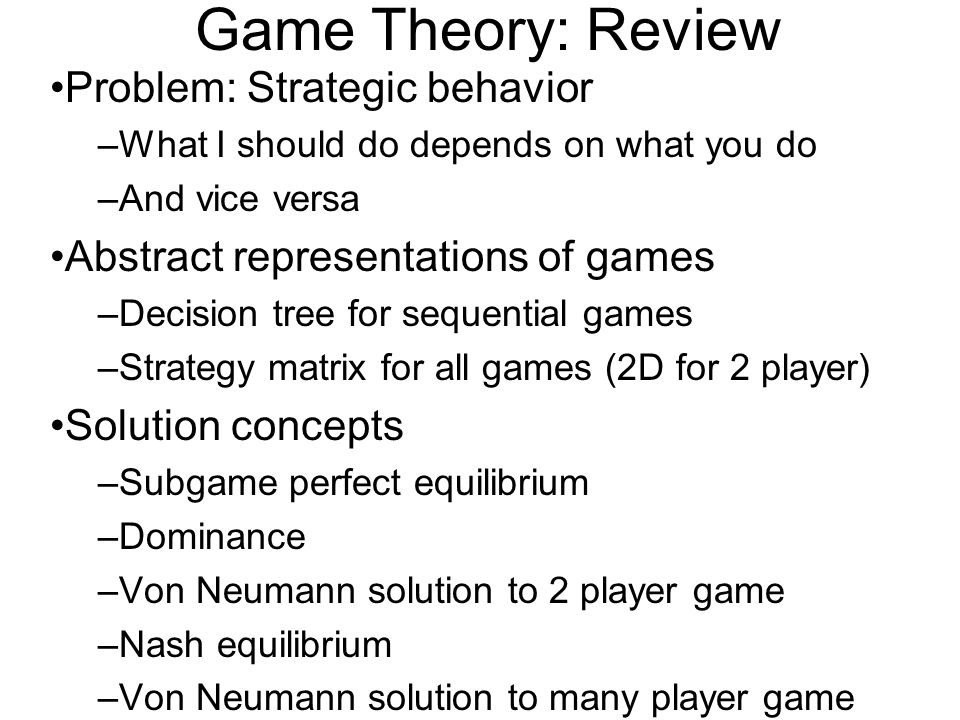Game Theory: Review Problem: Strategic behavior