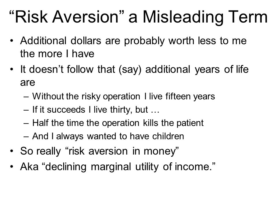 Risk Aversion a Misleading Term