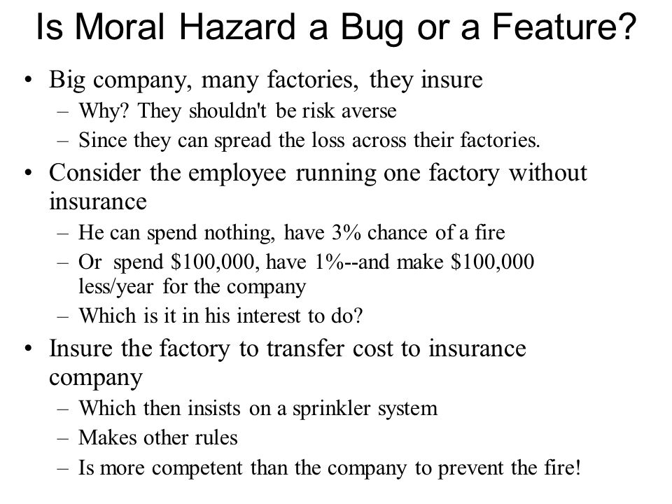 Is Moral Hazard a Bug or a Feature