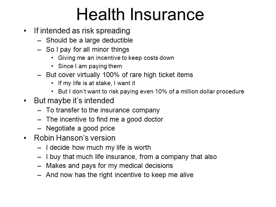 Health Insurance If intended as risk spreading But maybe it's intended