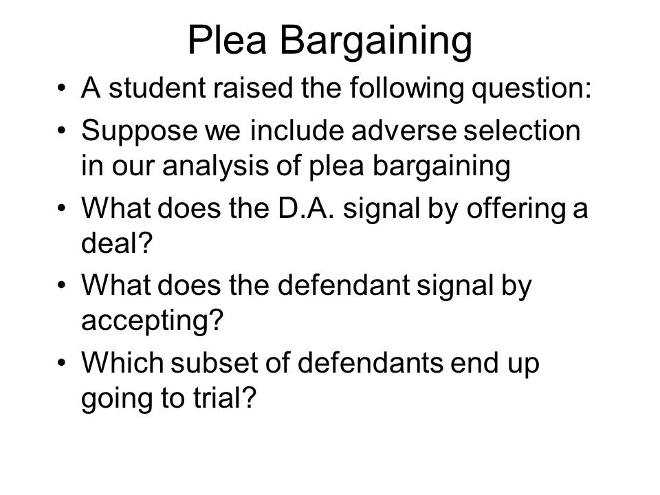 Plea Bargaining A student raised the following question: