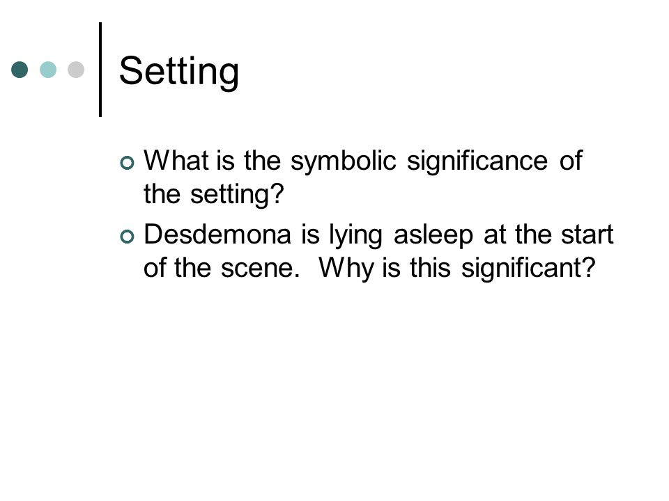 Setting What is the symbolic significance of the setting