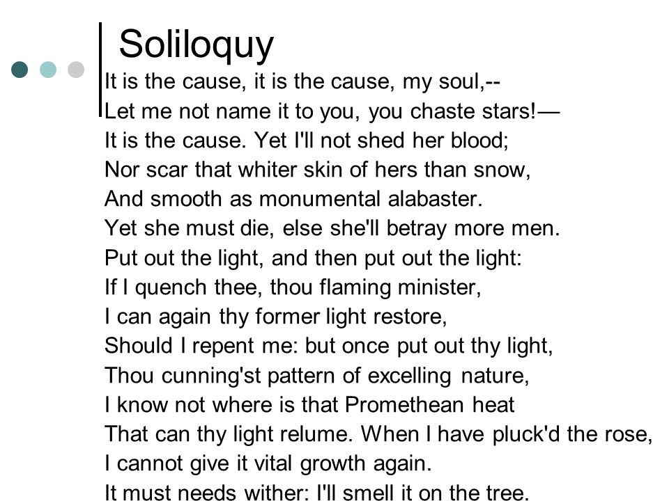 Soliloquy It is the cause, it is the cause, my soul,--