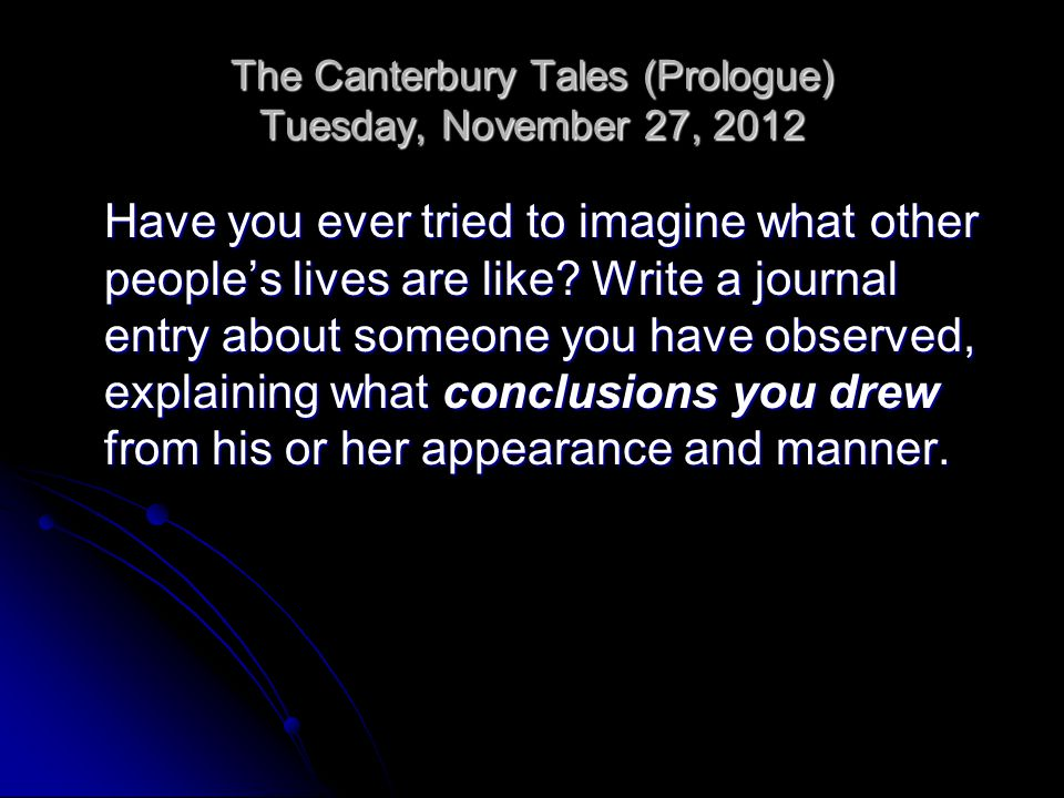 The Canterbury Tales (Prologue) Tuesday, November 27, 2012