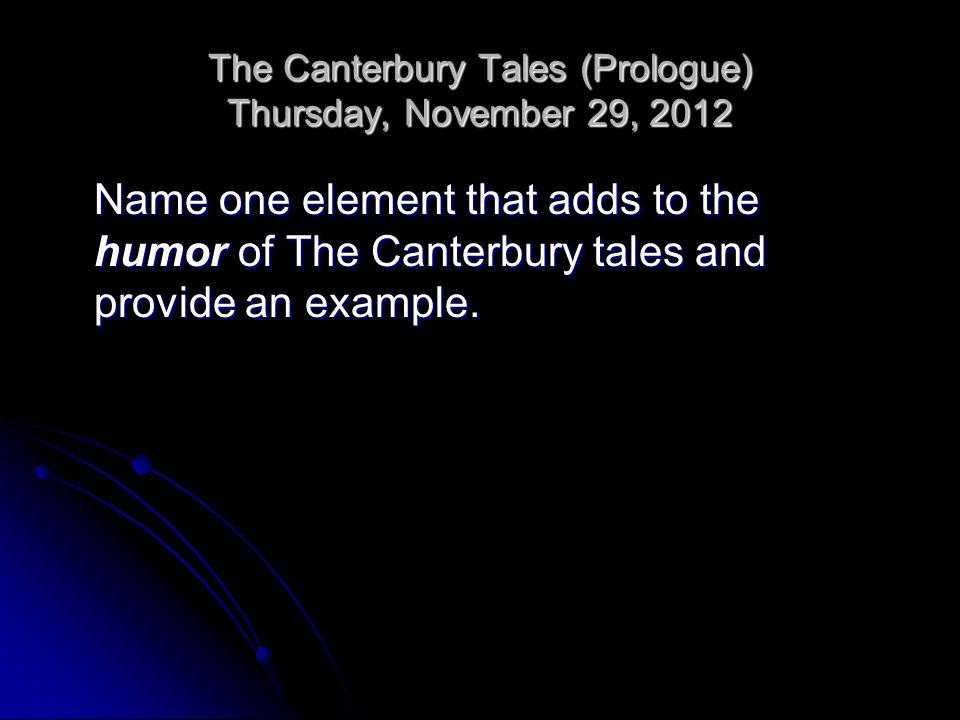 The Canterbury Tales (Prologue) Thursday, November 29, 2012