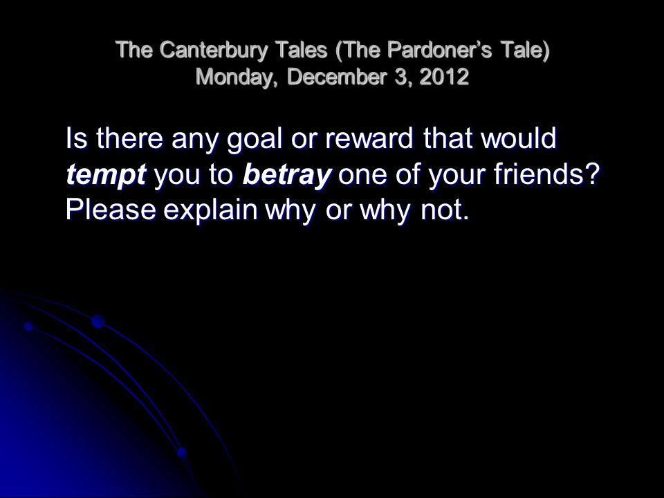 The Canterbury Tales (The Pardoner's Tale) Monday, December 3, 2012