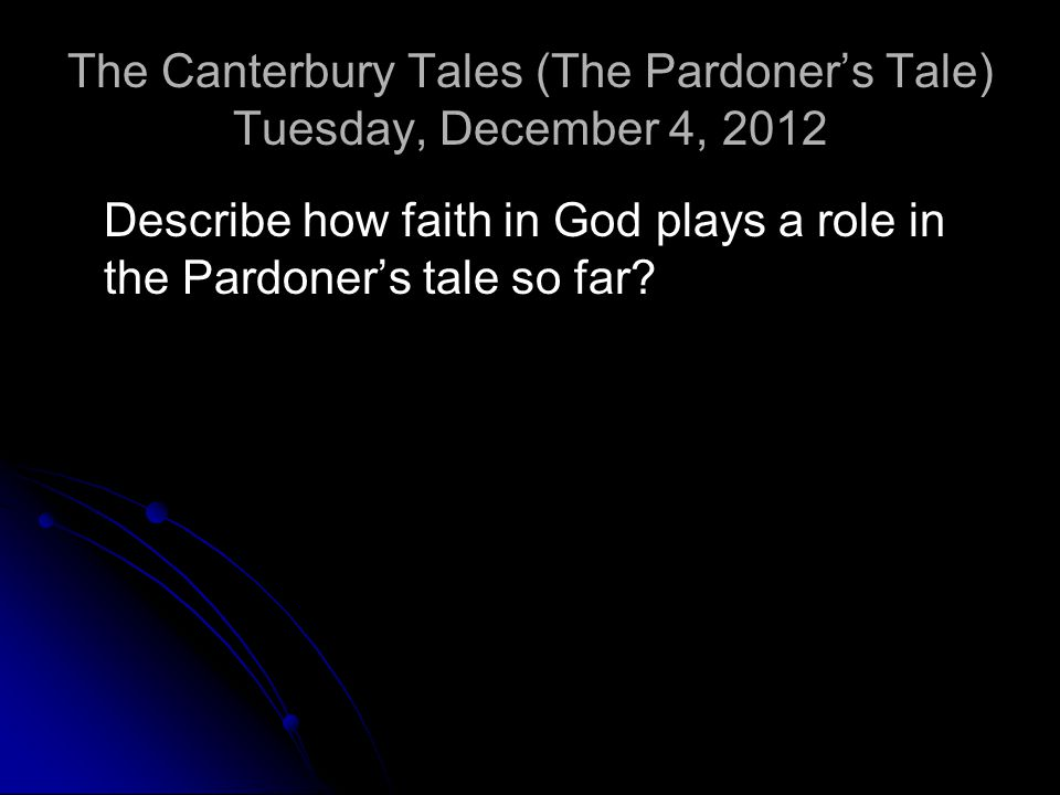 The Canterbury Tales (The Pardoner's Tale) Tuesday, December 4, 2012
