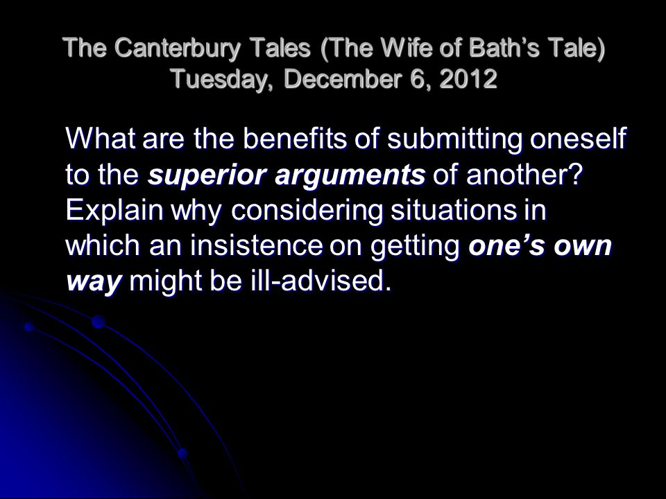 The Canterbury Tales (The Wife of Bath's Tale) Tuesday, December 6, 2012