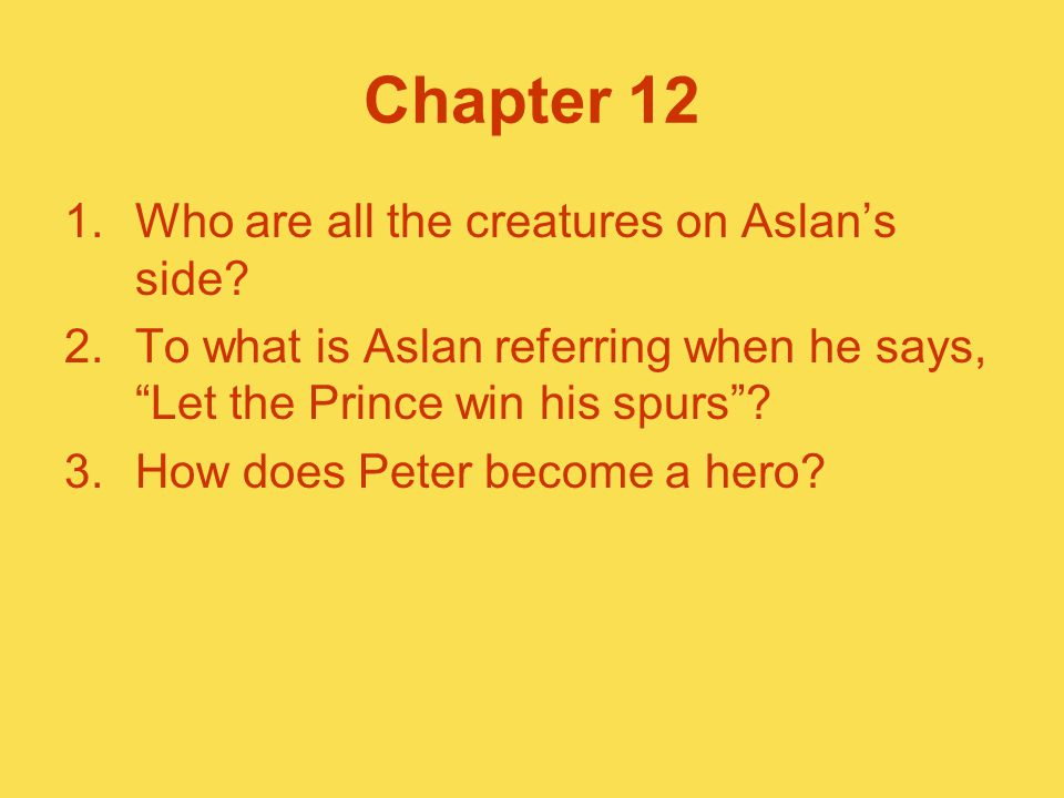 Chapter 12 Who are all the creatures on Aslan's side