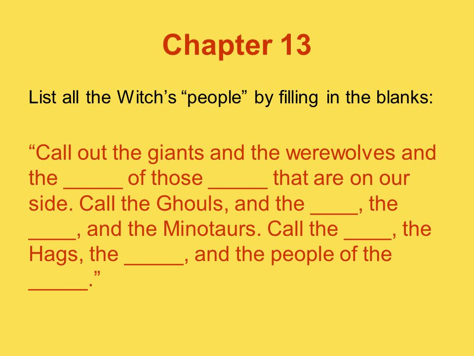 Chapter 13 List all the Witch's people by filling in the blanks: